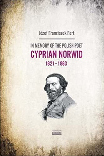 The Life of Cyprian Norwid (1821-1883)